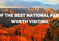 5 Of The Best National Parks Worth Visiting